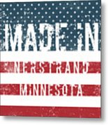 Made In Nerstrand, Minnesota Metal Print