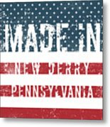 Made In New Derry, Pennsylvania Metal Print