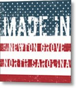 Made In Newton Grove, North Carolina Metal Print
