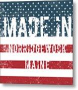 Made In Norridgewock, Maine Metal Print