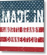 Made In North Granby, Connecticut Metal Print
