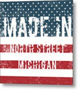 Made In North Street, Michigan Metal Print