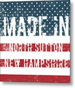 Made In North Sutton, New Hampshire Metal Print