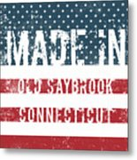 Made In Old Saybrook, Connecticut Metal Print
