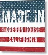 Made In Oregon House, California Metal Print