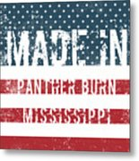 Made In Panther Burn, Mississippi Metal Print
