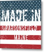 Made In Parsonsfield, Maine Metal Print