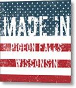 Made In Pigeon Falls, Wisconsin Metal Print