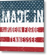 Made In Pigeon Forge, Tennessee Metal Print