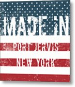 Made In Port Jervis, New York Metal Print