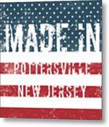 Made In Pottersville, New Jersey Metal Print