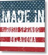 Made In Rush Springs, Oklahoma Metal Print