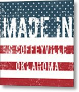Made In S Coffeyville, Oklahoma Metal Print