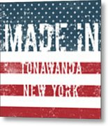 Made In Tonawanda, New York Metal Print