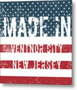 Made In Ventnor City, New Jersey Metal Print