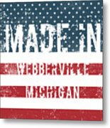 Made In Webberville, Michigan Metal Print