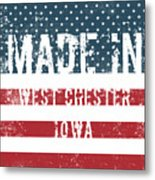 Made In West Chester, Iowa Metal Print