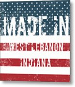 Made In West Lebanon, Indiana Metal Print