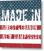 Made In West Lebanon, New Hampshire Metal Print