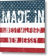 Made In West Milford, New Jersey Metal Print