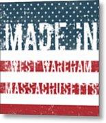 Made In West Wareham, Massachusetts Metal Print