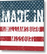 Made In Williamsburg, Missouri Metal Print