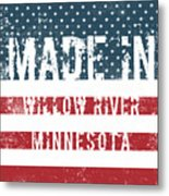 Made In Willow River, Minnesota Metal Print