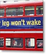 My Leg Went To Sleep In London Metal Print
