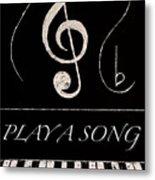 Play A Song Metal Print