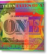 Pop-art Colorized One U. S. Dollar Bill Reverse Metal Print