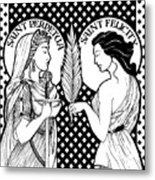 Saints Perpetua And Felicity Metal Print