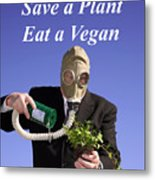 Save A Plant Eat A Vegan Metal Print