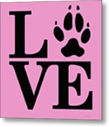 Love Claw Paw Sign Metal Print