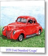 1939 Ford Standard Coupe Metal Print