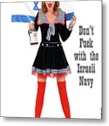 Dont F... With The Israeli Navy Metal Print