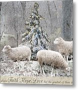 Faith Hope Love Metal Print