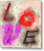 Graphic Display Of The Word Love  Metal Print
