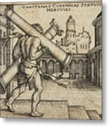 Hercules Carrying The Columns Of Gaza Metal Print
