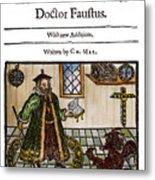 Marlowes Doctor Faustus Metal Print