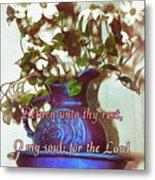 Psalm 116 7 Metal Print