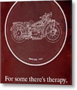 Bmw R32 1923 - For Some There's Therapy, For The Rest Of Us There's Motorcycles Metal Print