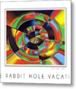 The Rabbit Hole Vacation Metal Print
