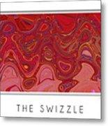 The Swizzle Metal Print
