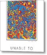 Unable To Make A Decision Metal Print