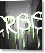 Crisis As Graffiti On A Wall  Metal Print