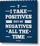 7 Take Positives Out Inspirational Quotes Poster Metal Print