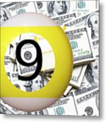 9 Ball - It's All About The Money Metal Print
