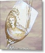A Day Without Wine - Moscato Metal Print