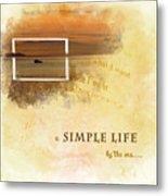 A Simple Life Metal Print