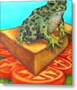A Toad On Texas Toast Over Tomatoes Metal Print